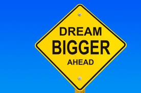 Rainmaking Recommendation #69:  Dream Big